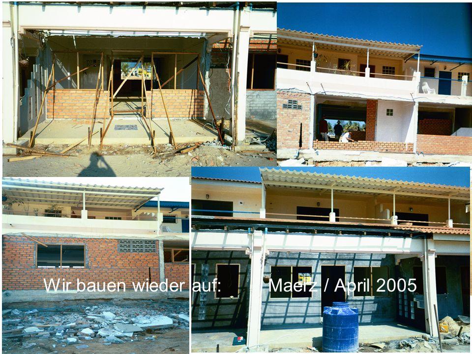 Wir bauen wieder auf: Maerz / April 2005