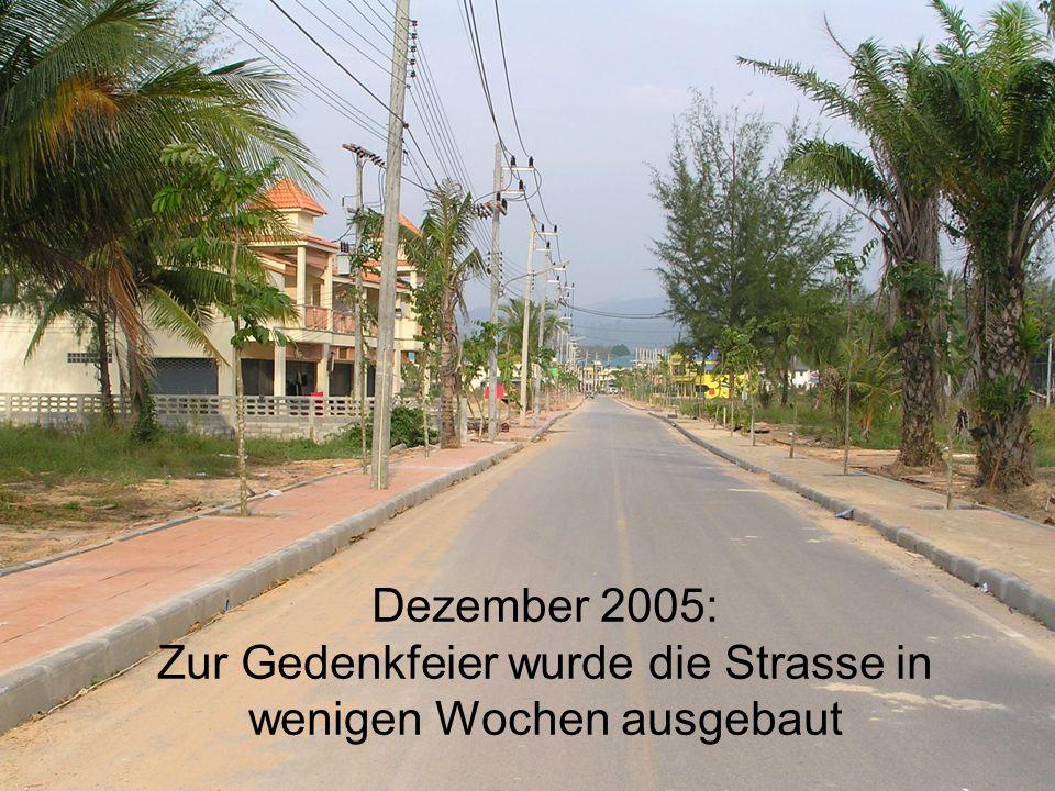Dezember 2005: Zur Gedenkfeier wurde die Strasse in wenigen Wochen ausgebaut