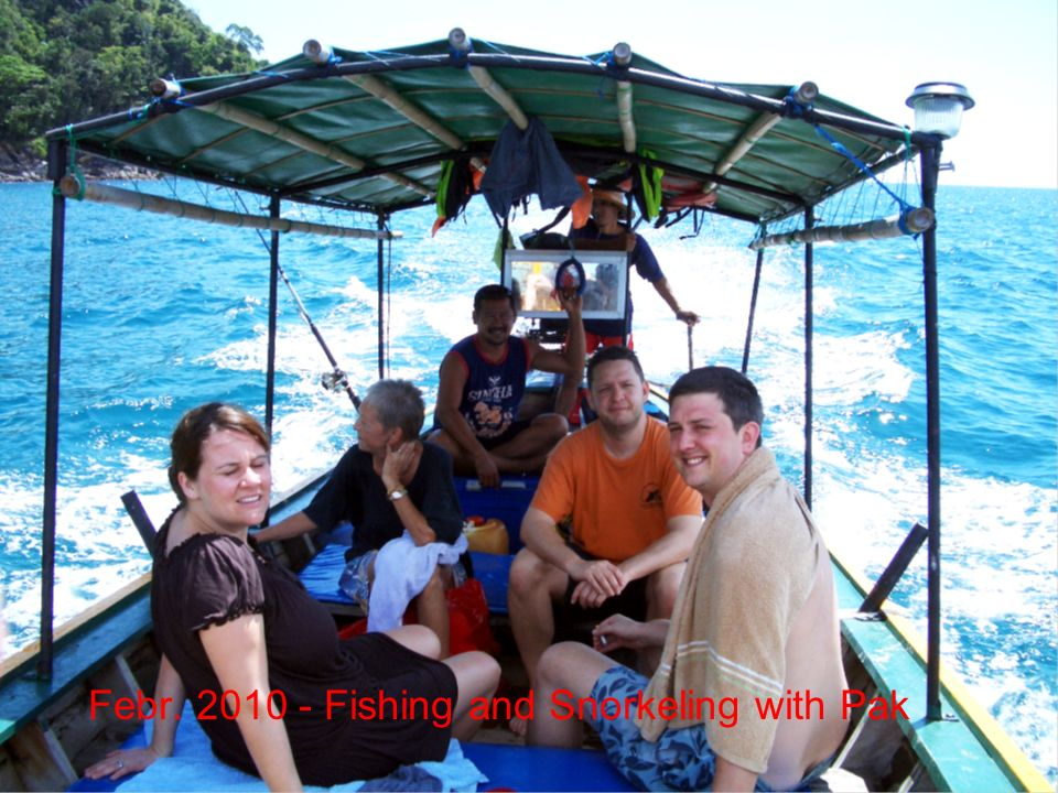 Febr. 2010 - Fishing and Snorkeling with Pak