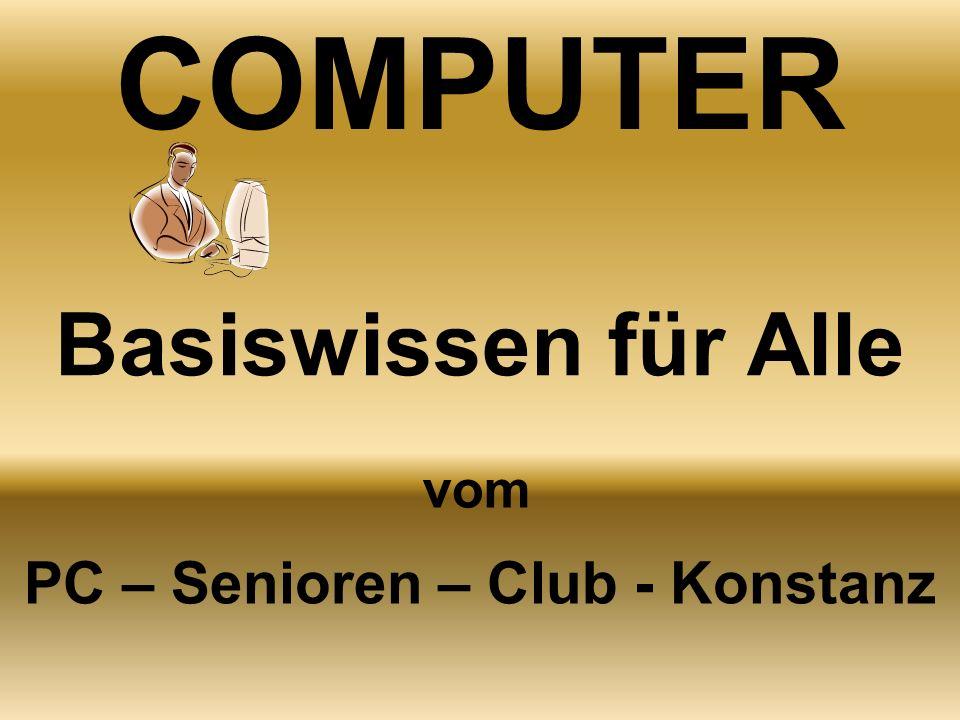 COMPUTER Basiswissen für Alle vom PC – Senioren – Club - Konstanz
