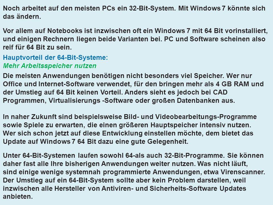 Noch arbeitet auf den meisten PCs ein 32-Bit-System. Mit Windows 7 könnte sich das ändern. Vor allem auf Notebooks ist inzwischen oft ein Windows 7 mi