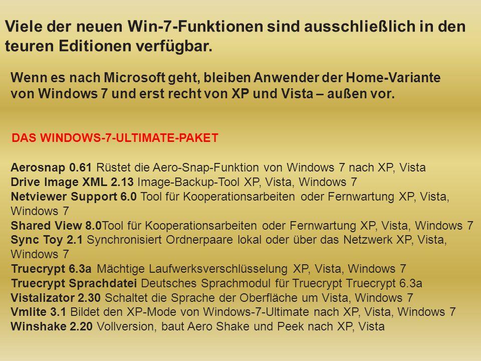 Viele der neuen Win-7-Funktionen sind ausschließlich in den teuren Editionen verfügbar. Wenn es nach Microsoft geht, bleiben Anwender der Home-Variant