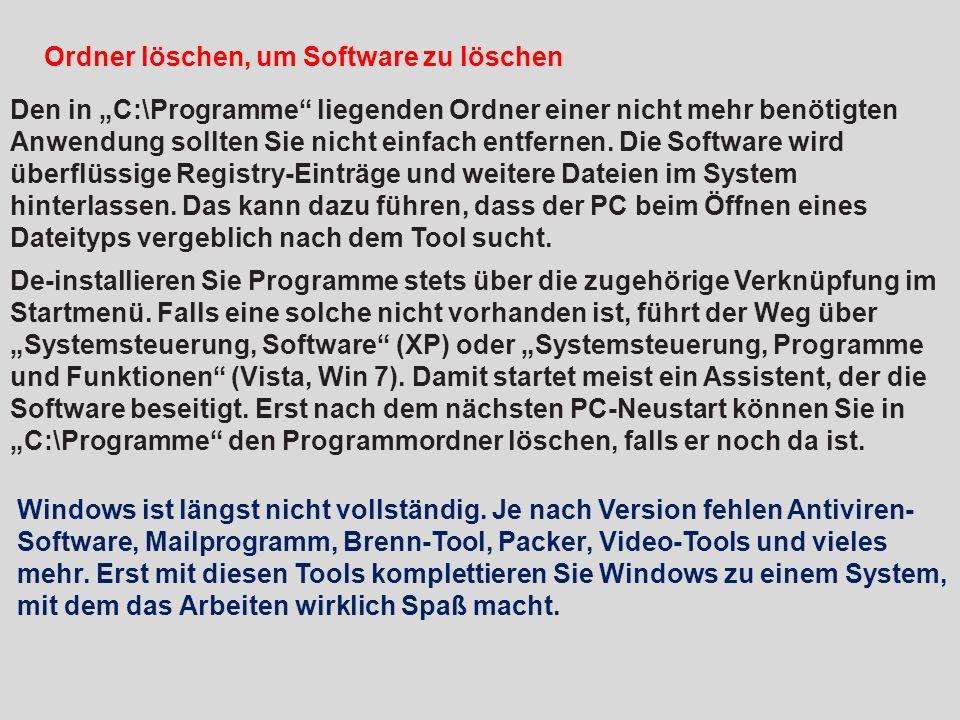 Ordner löschen, um Software zu löschen Den in C:\Programme liegenden Ordner einer nicht mehr benötigten Anwendung sollten Sie nicht einfach entfernen.