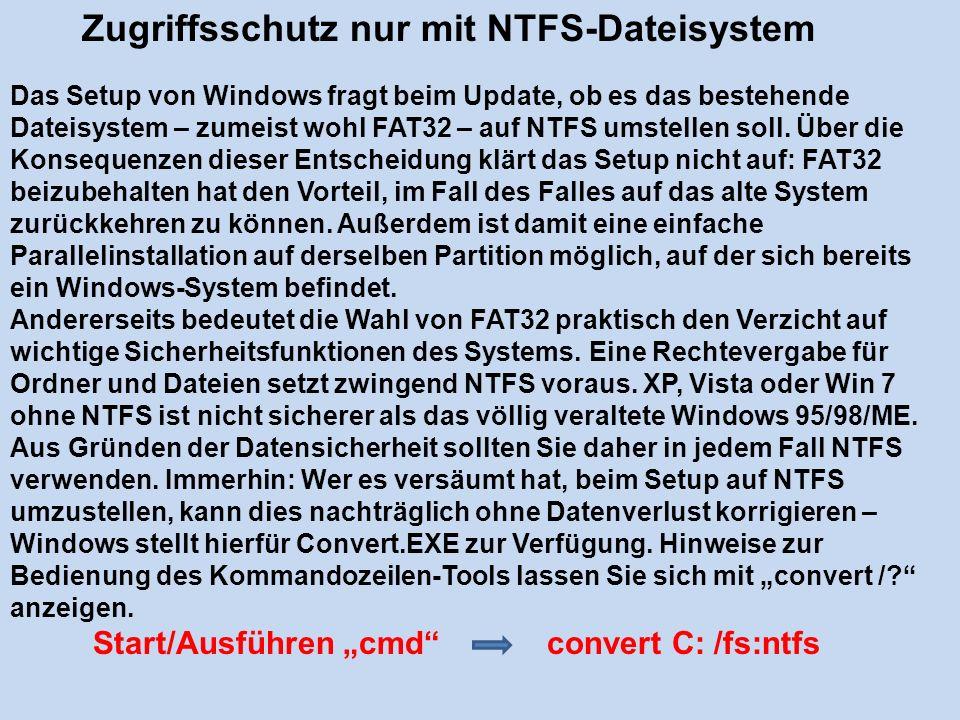 Zugriffsschutz nur mit NTFS-Dateisystem Das Setup von Windows fragt beim Update, ob es das bestehende Dateisystem – zumeist wohl FAT32 – auf NTFS umst