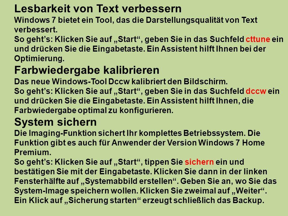 Lesbarkeit von Text verbessern Windows 7 bietet ein Tool, das die Darstellungsqualität von Text verbessert. So gehts: Klicken Sie auf Start, geben Sie
