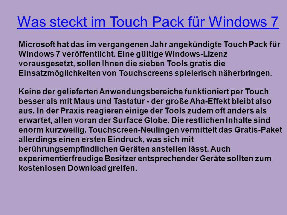 Was steckt im Touch Pack für Windows 7 Keine der gelieferten Anwendungsbereiche funktioniert per Touch besser als mit Maus und Tastatur - der große Ah