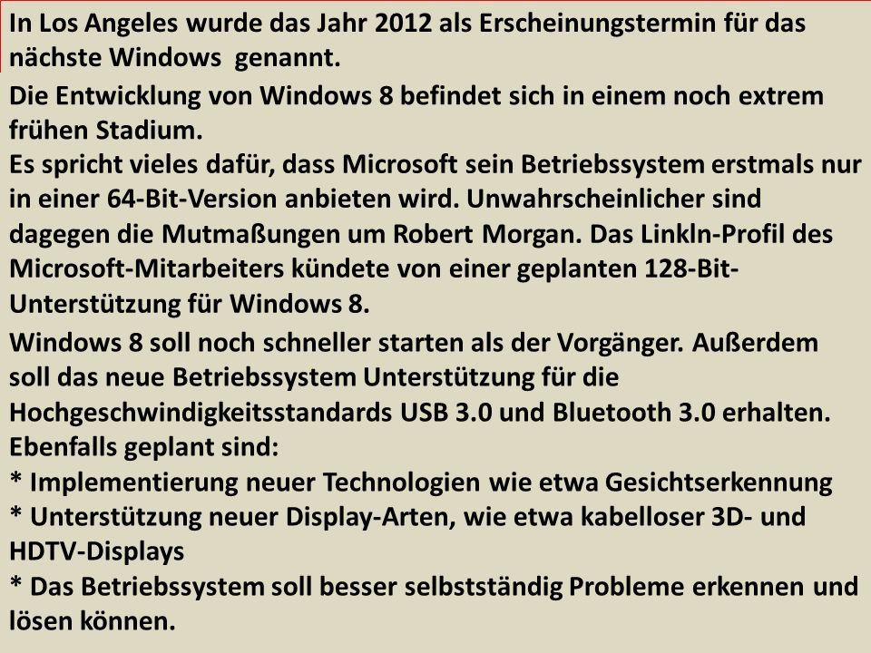 In Los Angeles wurde das Jahr 2012 als Erscheinungstermin für das nächste Windows genannt. Es spricht vieles dafür, dass Microsoft sein Betriebssystem