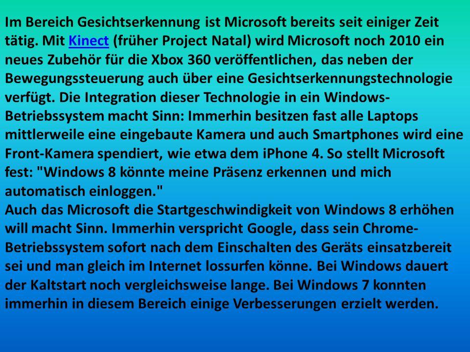 Im Bereich Gesichtserkennung ist Microsoft bereits seit einiger Zeit tätig. Mit Kinect (früher Project Natal) wird Microsoft noch 2010 ein neues Zubeh