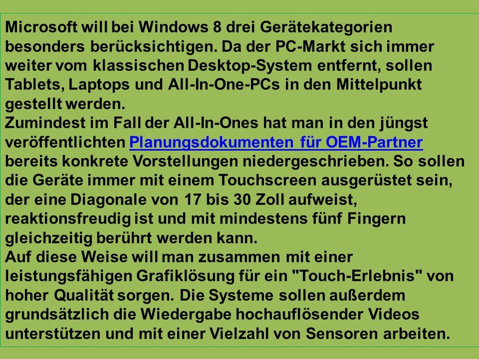 Microsoft will bei Windows 8 drei Gerätekategorien besonders berücksichtigen. Da der PC-Markt sich immer weiter vom klassischen Desktop-System entfern