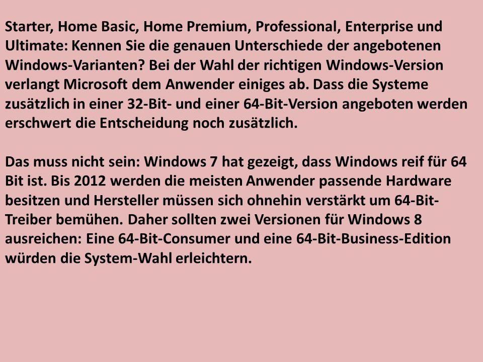 Starter, Home Basic, Home Premium, Professional, Enterprise und Ultimate: Kennen Sie die genauen Unterschiede der angebotenen Windows-Varianten? Bei d
