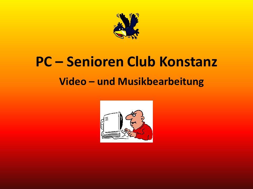 PC – Senioren Club Konstanz Video – und Musikbearbeitung