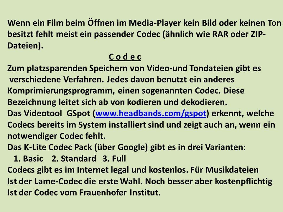 Wenn ein Film beim Öffnen im Media-Player kein Bild oder keinen Ton besitzt fehlt meist ein passender Codec (ähnlich wie RAR oder ZIP- Dateien). C o d