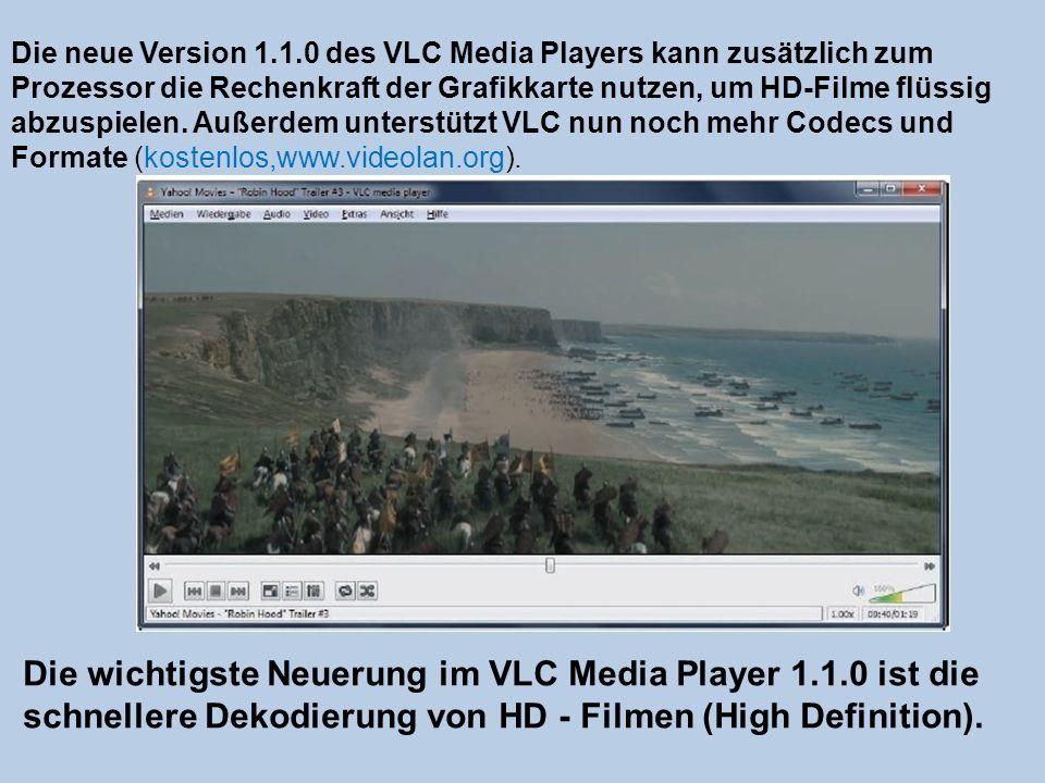 Die neue Version 1.1.0 des VLC Media Players kann zusätzlich zum Prozessor die Rechenkraft der Grafikkarte nutzen, um HD-Filme flüssig abzuspielen. Au