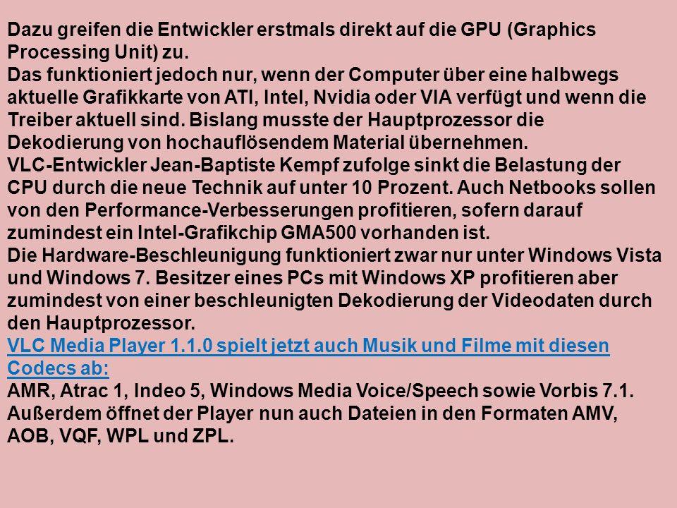 Dazu greifen die Entwickler erstmals direkt auf die GPU (Graphics Processing Unit) zu. Das funktioniert jedoch nur, wenn der Computer über eine halbwe