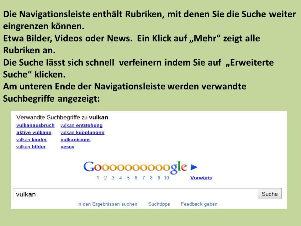 Die Navigationsleiste enthält Rubriken, mit denen Sie die Suche weiter eingrenzen können. Etwa Bilder, Videos oder News. Ein Klick auf Mehr zeigt alle