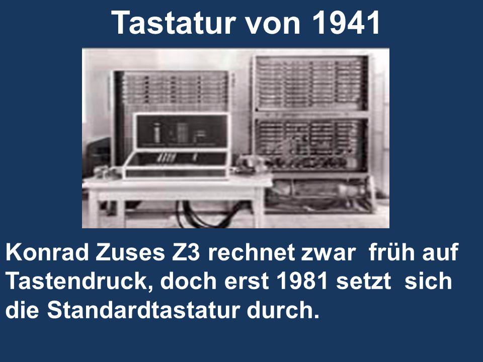Konrad Zuses Z3 rechnet zwar früh auf Tastendruck, doch erst 1981 setzt sich die Standardtastatur durch. Tastatur von 1941