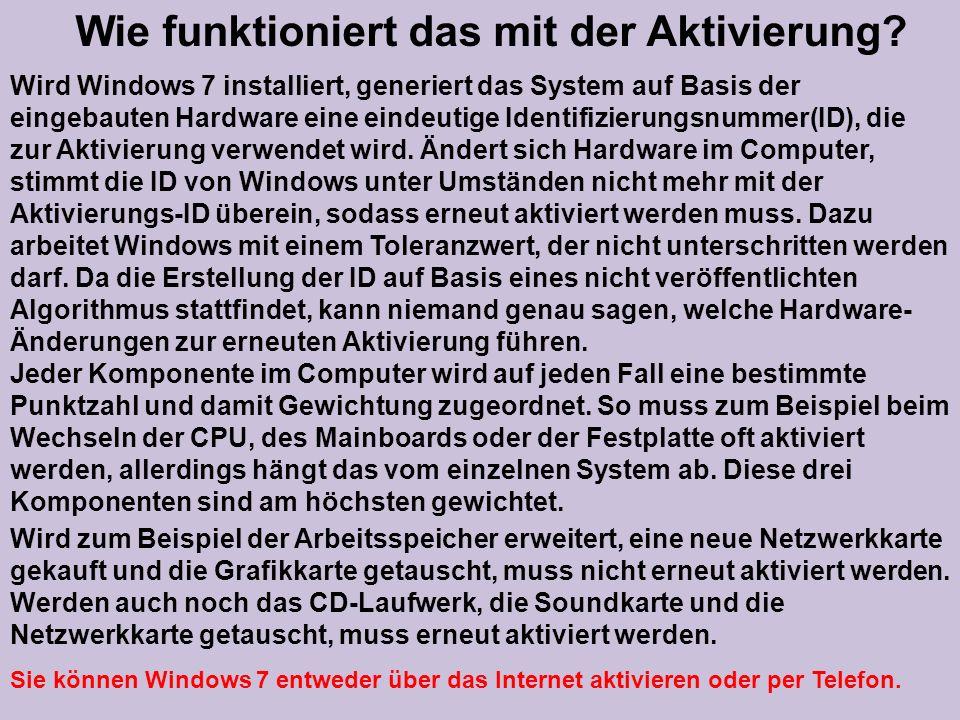 Wird Windows 7 installiert, generiert das System auf Basis der eingebauten Hardware eine eindeutige Identifizierungsnummer(ID), die zur Aktivierung ve