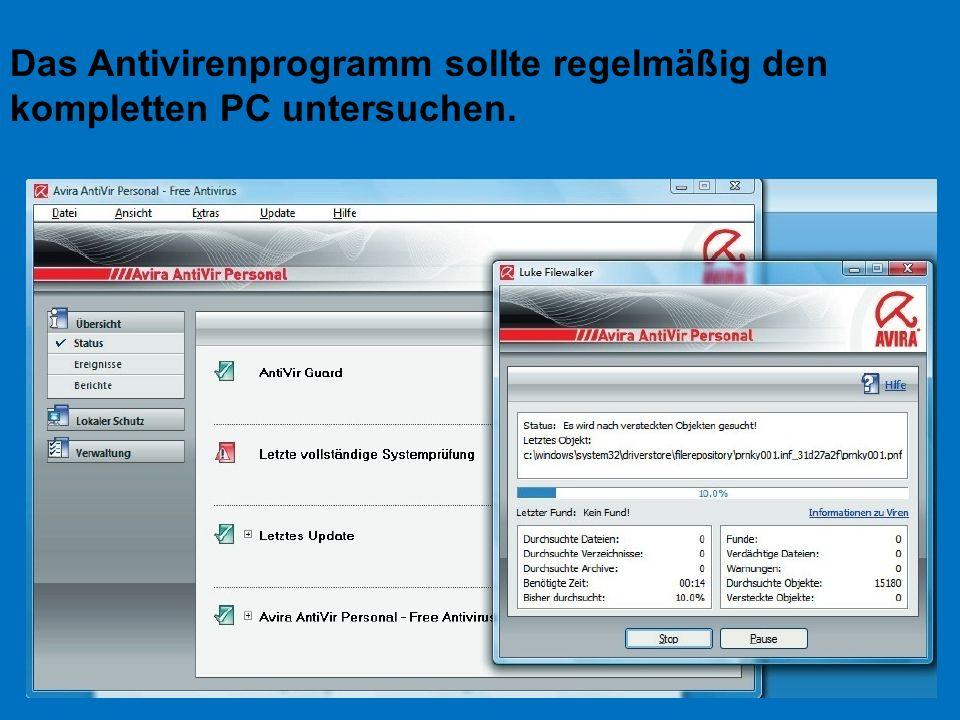 Das Antivirenprogramm sollte regelmäßig den kompletten PC untersuchen.