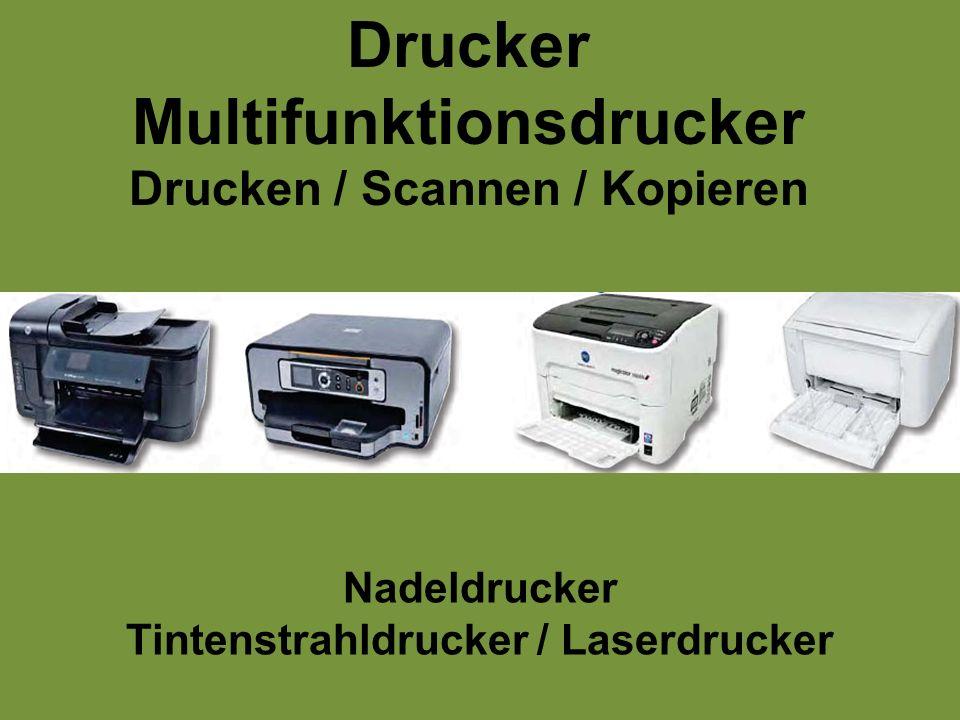 Drucker Multifunktionsdrucker Drucken / Scannen / Kopieren Nadeldrucker Tintenstrahldrucker / Laserdrucker