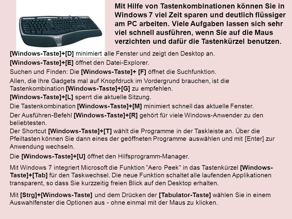 Mit Hilfe von Tastenkombinationen können Sie in Windows 7 viel Zeit sparen und deutlich flüssiger am PC arbeiten. Viele Aufgaben lassen sich sehr viel