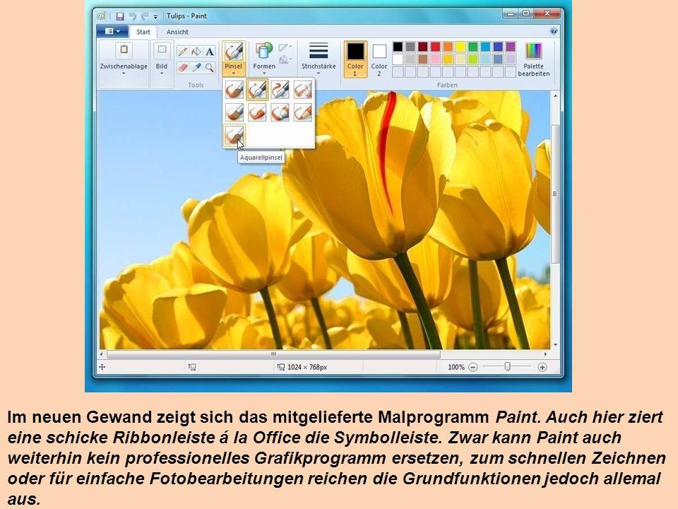 Im neuen Gewand zeigt sich das mitgelieferte Malprogramm Paint. Auch hier ziert eine schicke Ribbonleiste á la Office die Symbolleiste. Zwar kann Pain
