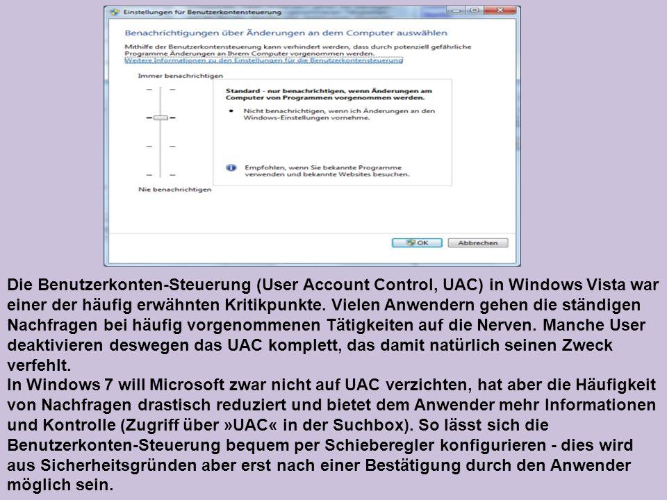 Die Benutzerkonten-Steuerung (User Account Control, UAC) in Windows Vista war einer der häufig erwähnten Kritikpunkte. Vielen Anwendern gehen die stän