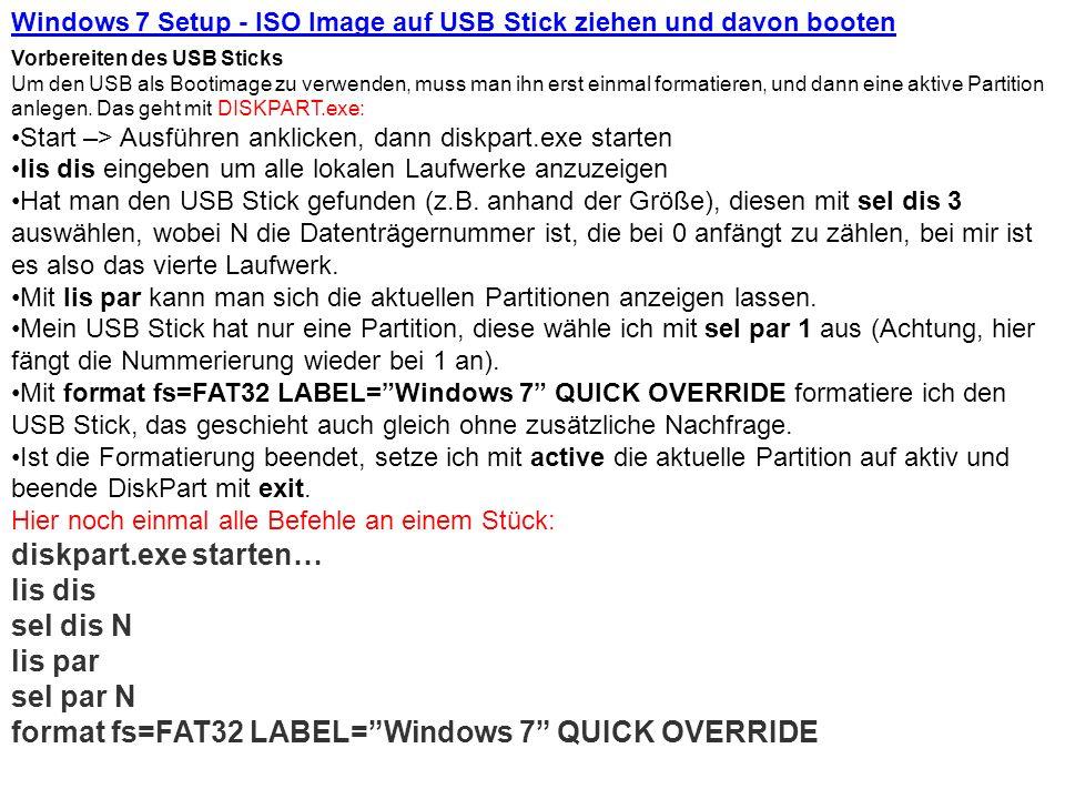 Windows 7 Setup - ISO Image auf USB Stick ziehen und davon booten Vorbereiten des USB Sticks Um den USB als Bootimage zu verwenden, muss man ihn erst