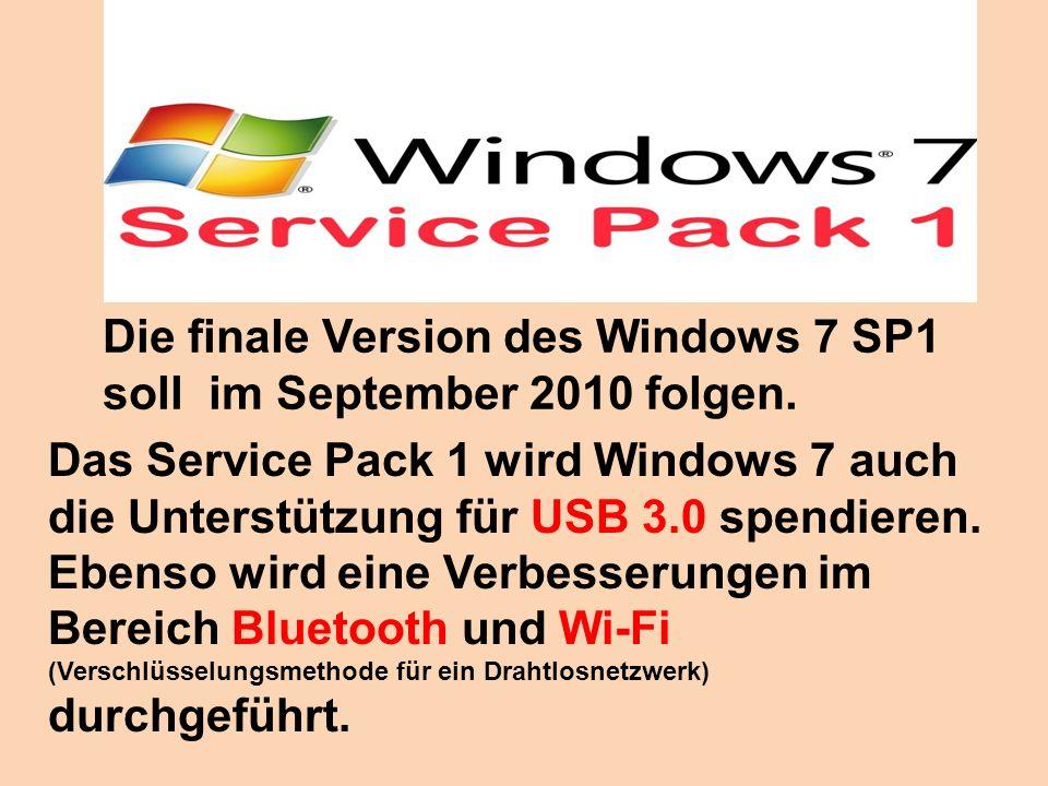 Die finale Version des Windows 7 SP1 soll im September 2010 folgen. Das Service Pack 1 wird Windows 7 auch die Unterstützung für USB 3.0 spendieren. E