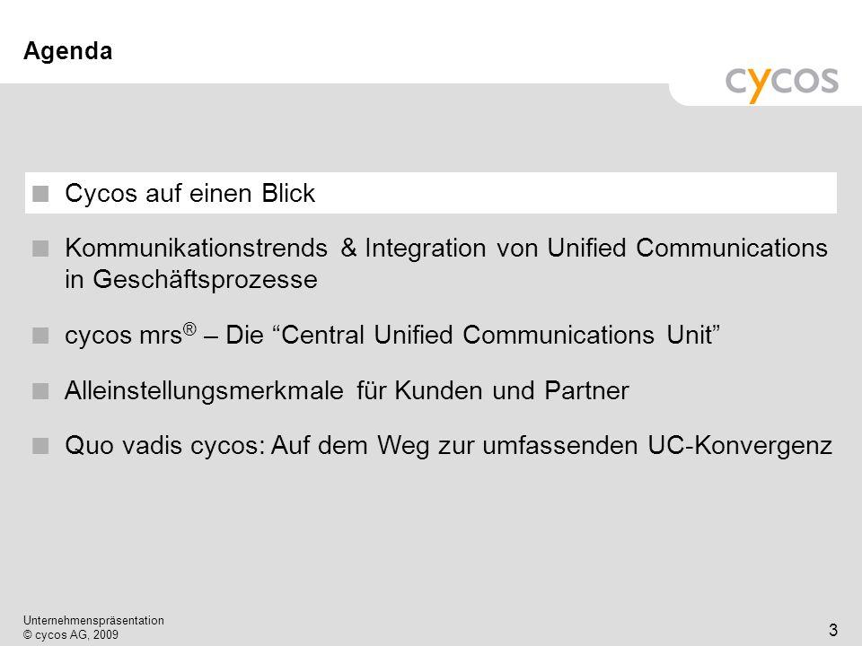 Kurztitel Unternehmenspräsentation © cycos AG, 2009 4 cycos AG auf einen Blick cycos – Führend in Unified Communications Referenzen DaimlerChrysler mit 160.000 Nutzern weltweit T- Systems / T- Com mit 120.000 Nutzern weltweit VW mit einem Netzwerk von acht mrs Systemen..