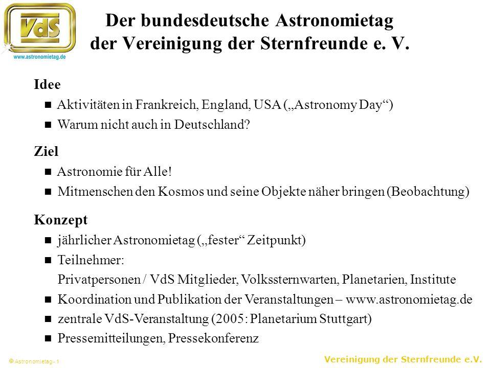 Vereinigung der Sternfreunde e.V. Astronomietag - 1 Der bundesdeutsche Astronomietag der Vereinigung der Sternfreunde e. V. Idee Aktivitäten in Frankr