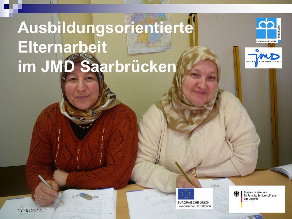 17.05.2014 Bundesmodellprojekt: Ausbildungsorientierte Elternarbeit im JMD Saarbrücken