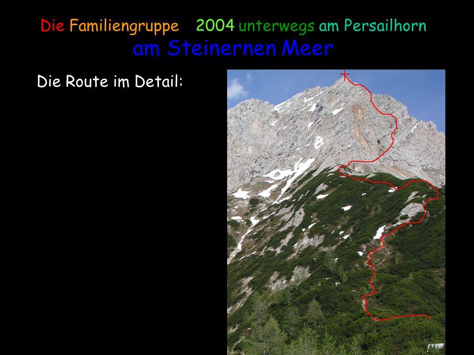 Die Familiengruppe – 2004 unterwegs am Persailhorn am Steinernen Meer Die Route im Detail: