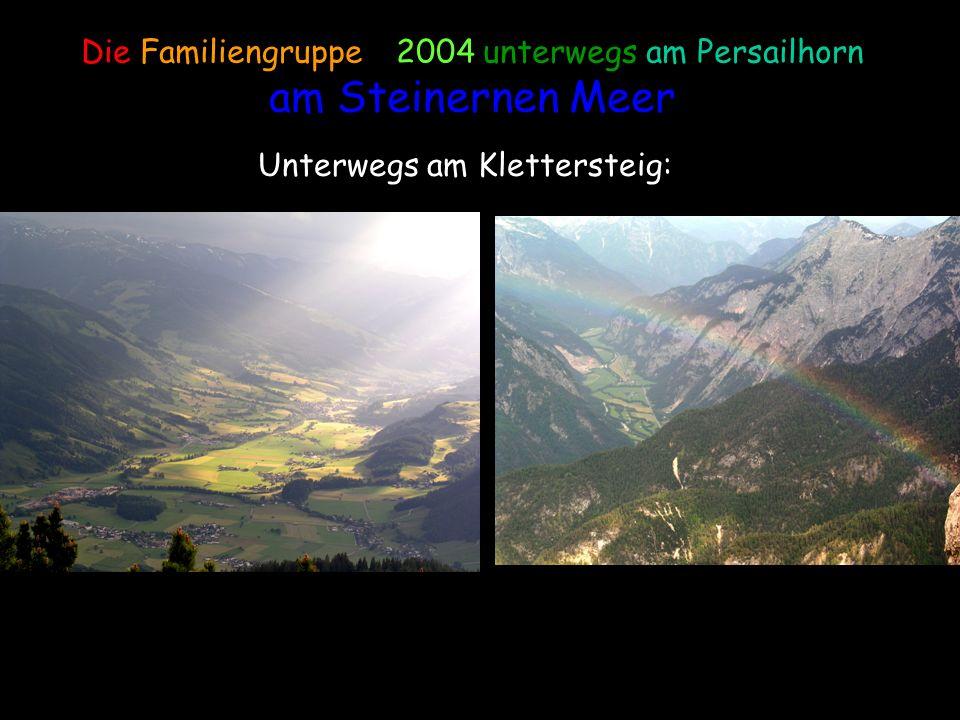 Die Familiengruppe – 2004 unterwegs am Persailhorn am Steinernen Meer Unterwegs am Klettersteig: