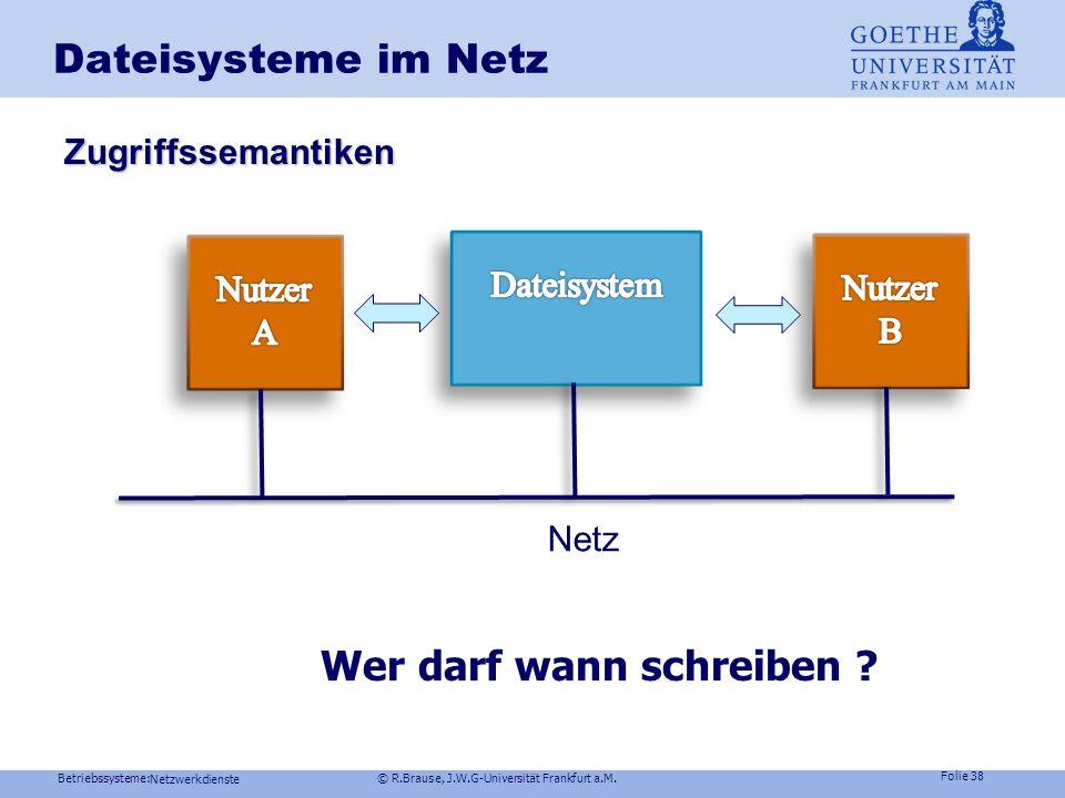 Betriebssysteme: © R.Brause, J.W.G-Universität Frankfurt a.M. Folie 37 Synchronisationsstrategien Situation: Ordner in A gegenüber Ordner in B existie