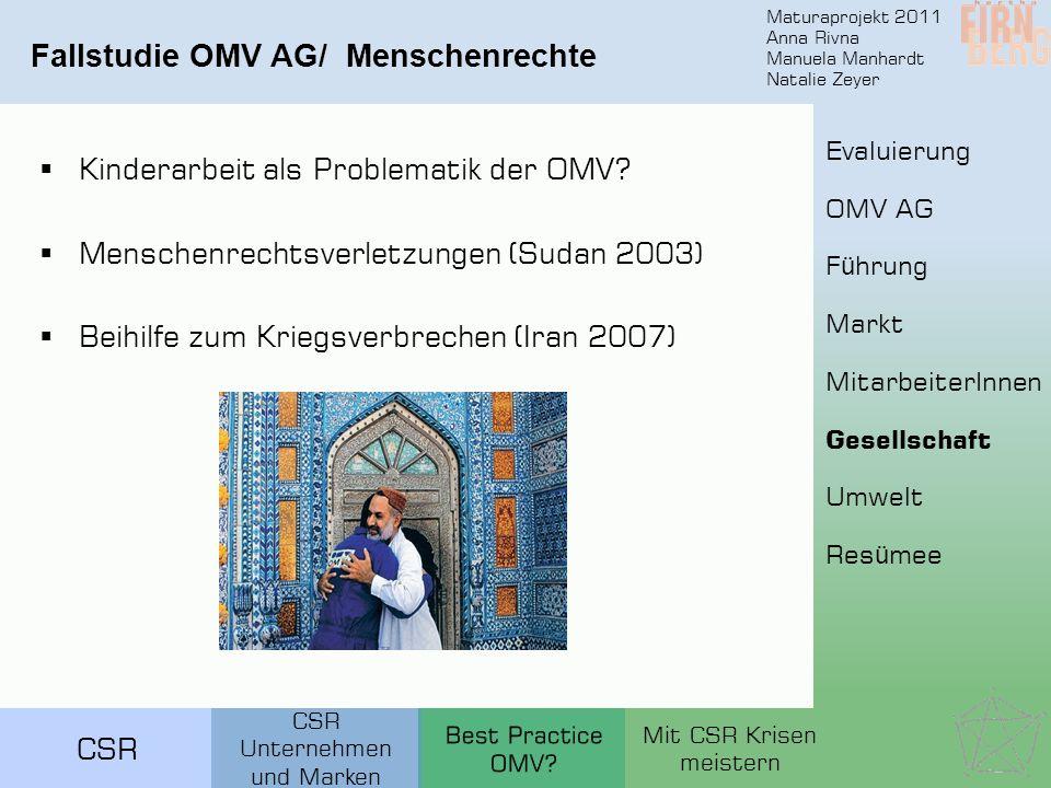 Maturaprojekt 2011 Anna Rivna Manuela Manhardt Natalie Zeyer CSR Fallstudie OMV AG/ Menschenrechte Kinderarbeit als Problematik der OMV.