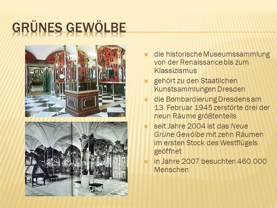 die historische Museumssammlung von der Renaissance bis zum Klassizismus gehört zu den Staatlichen Kunstsammlungen Dresden die Bombardierung Dresdens am 13.