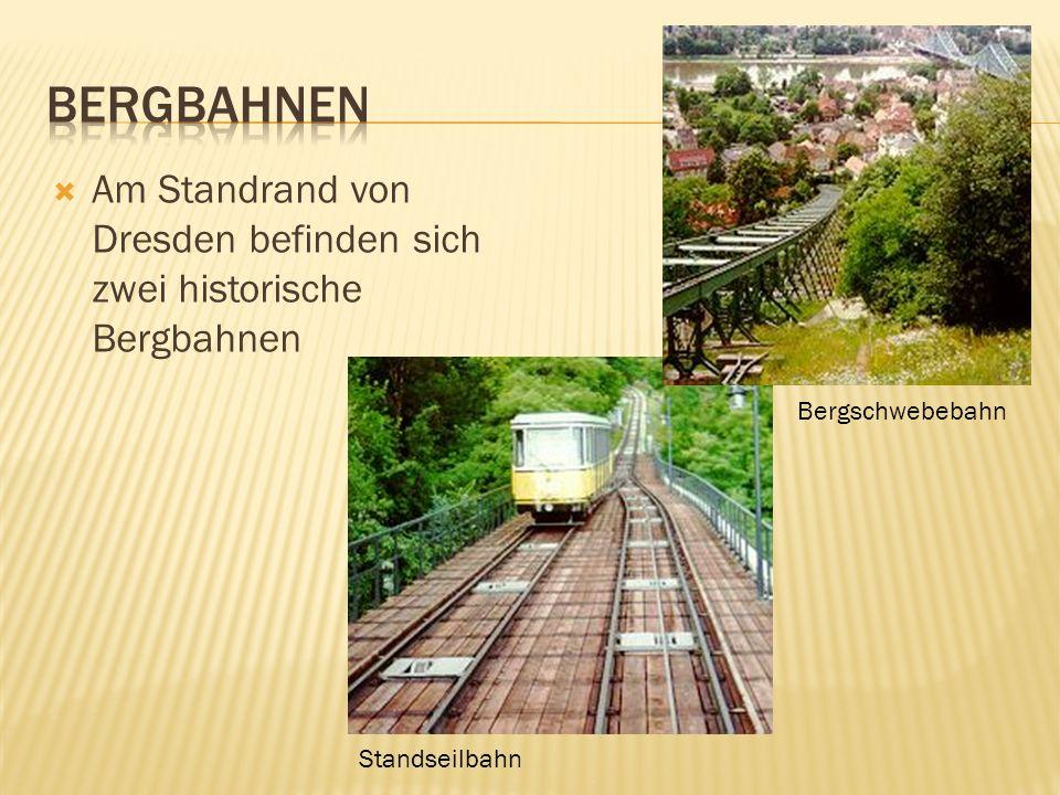 Am Standrand von Dresden befinden sich zwei historische Bergbahnen Standseilbahn Bergschwebebahn