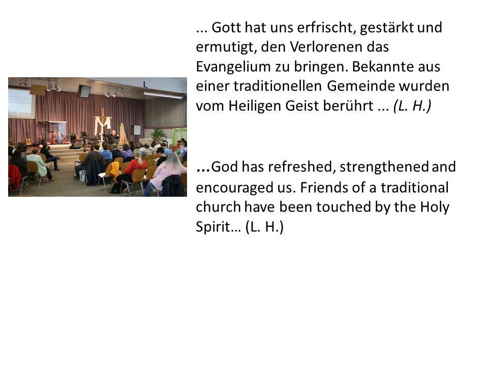 ... Gott hat uns erfrischt, gestärkt und ermutigt, den Verlorenen das Evangelium zu bringen.