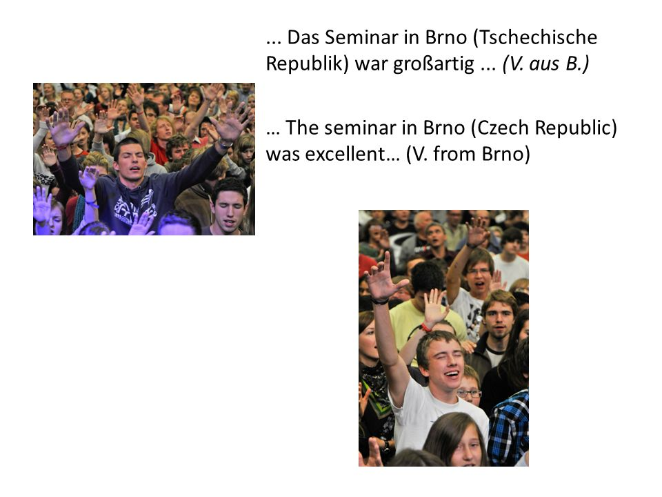 ... Das Seminar in Brno (Tschechische Republik) war großartig...