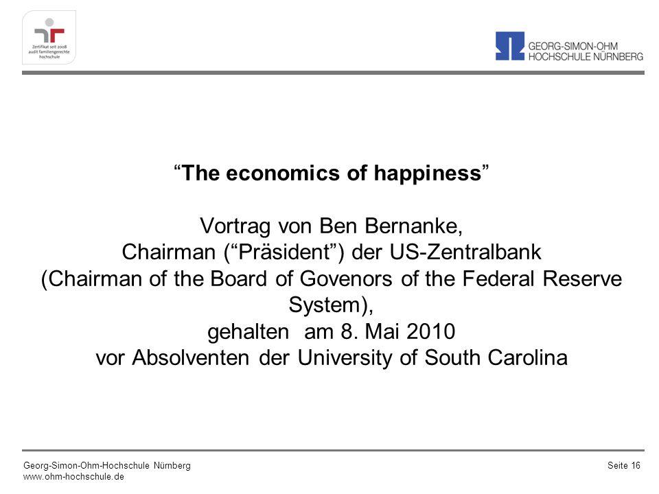 The economics of happiness Vortrag von Ben Bernanke, Chairman (Präsident) der US-Zentralbank (Chairman of the Board of Govenors of the Federal Reserve System), gehalten am 8.