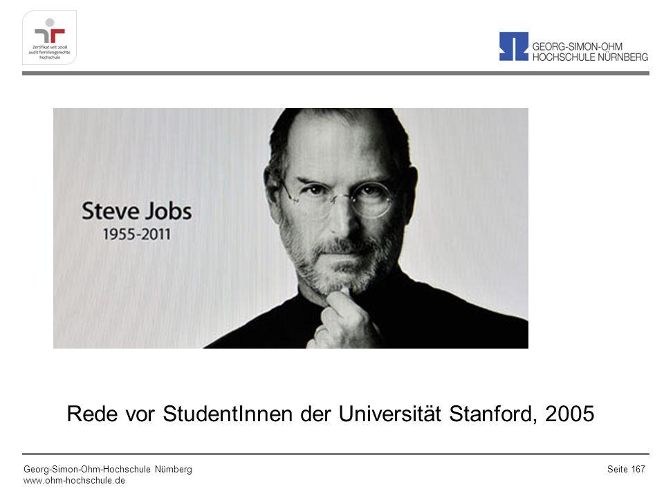 Rede vor StudentInnen der Universität Stanford, 2005 Georg-Simon-Ohm-Hochschule Nürnberg www.ohm-hochschule.de Seite 167