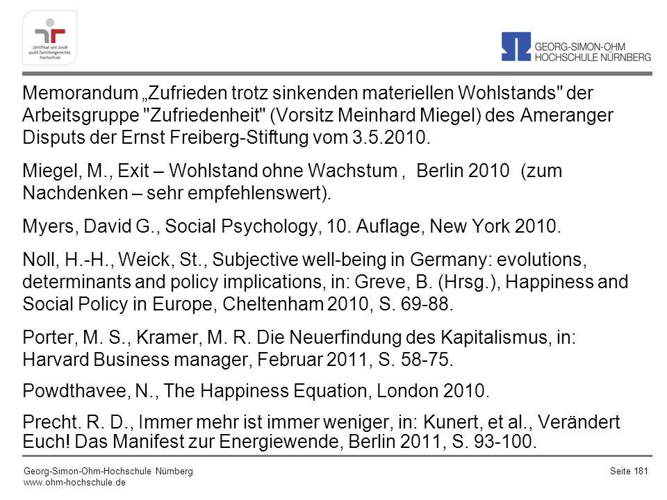 Memorandum Zufrieden trotz sinkenden materiellen Wohlstands der Arbeitsgruppe Zufriedenheit (Vorsitz Meinhard Miegel) des Ameranger Disputs der Ernst Freiberg-Stiftung vom 3.5.2010.