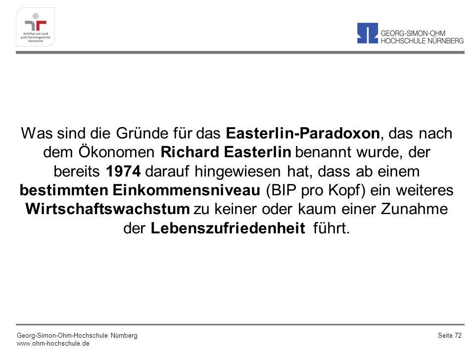 Was sind die Gründe für das Easterlin-Paradoxon, das nach dem Ökonomen Richard Easterlin benannt wurde, der bereits 1974 darauf hingewiesen hat, dass ab einem bestimmten Einkommensniveau (BIP pro Kopf) ein weiteres Wirtschaftswachstum zu keiner oder kaum einer Zunahme der Lebenszufriedenheit führt.