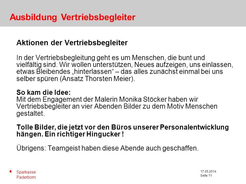S Sparkasse Paderborn Seite 11 17.05.2014 Seite 11 Aktionen der Vertriebsbegleiter In der Vertriebsbegleitung geht es um Menschen, die bunt und vielfä