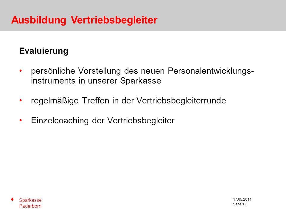 S Sparkasse Paderborn Seite 13 17.05.2014 Seite 13 Evaluierung persönliche Vorstellung des neuen Personalentwicklungs- instruments in unserer Sparkass