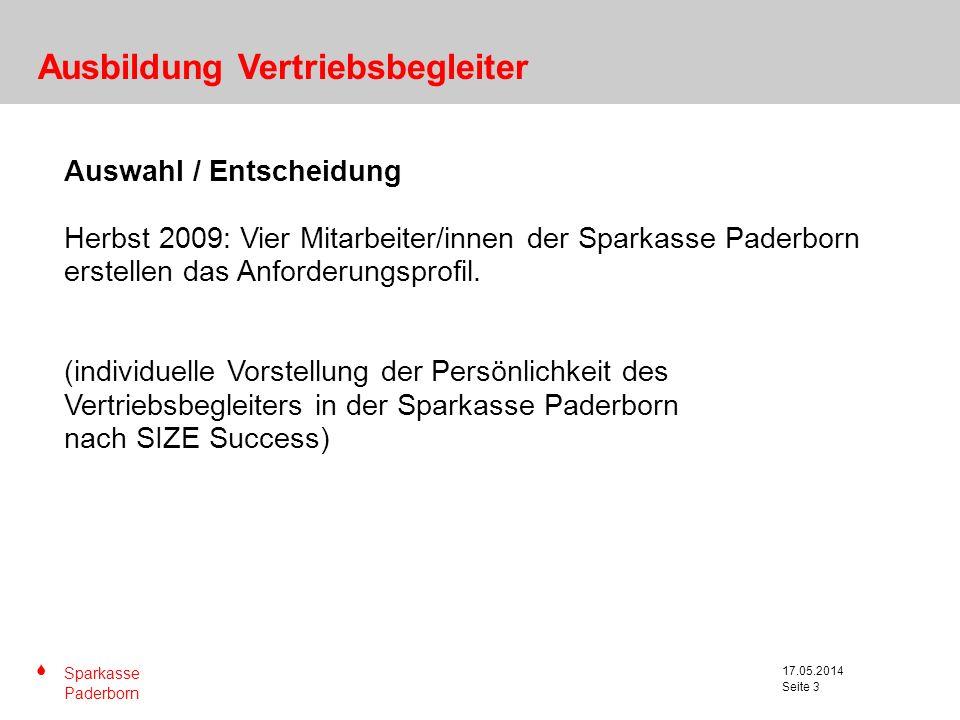 S Sparkasse Paderborn Seite 3 17.05.2014 Seite 3 Auswahl / Entscheidung Herbst 2009: Vier Mitarbeiter/innen der Sparkasse Paderborn erstellen das Anfo
