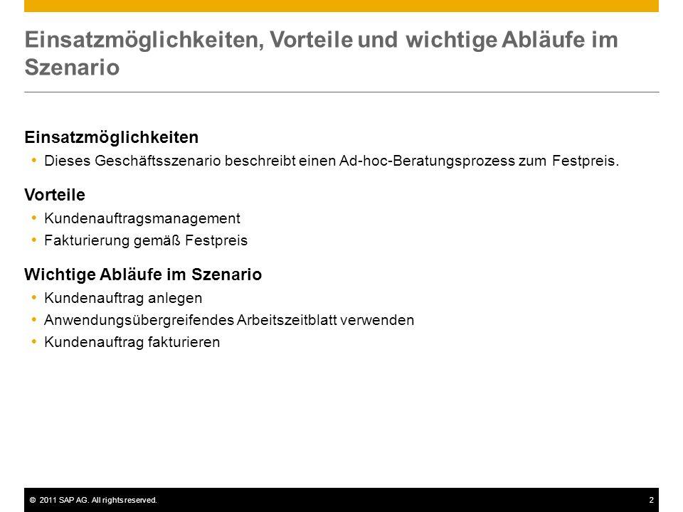 ©2011 SAP AG. All rights reserved.2 Einsatzmöglichkeiten, Vorteile und wichtige Abläufe im Szenario Einsatzmöglichkeiten Dieses Geschäftsszenario besc