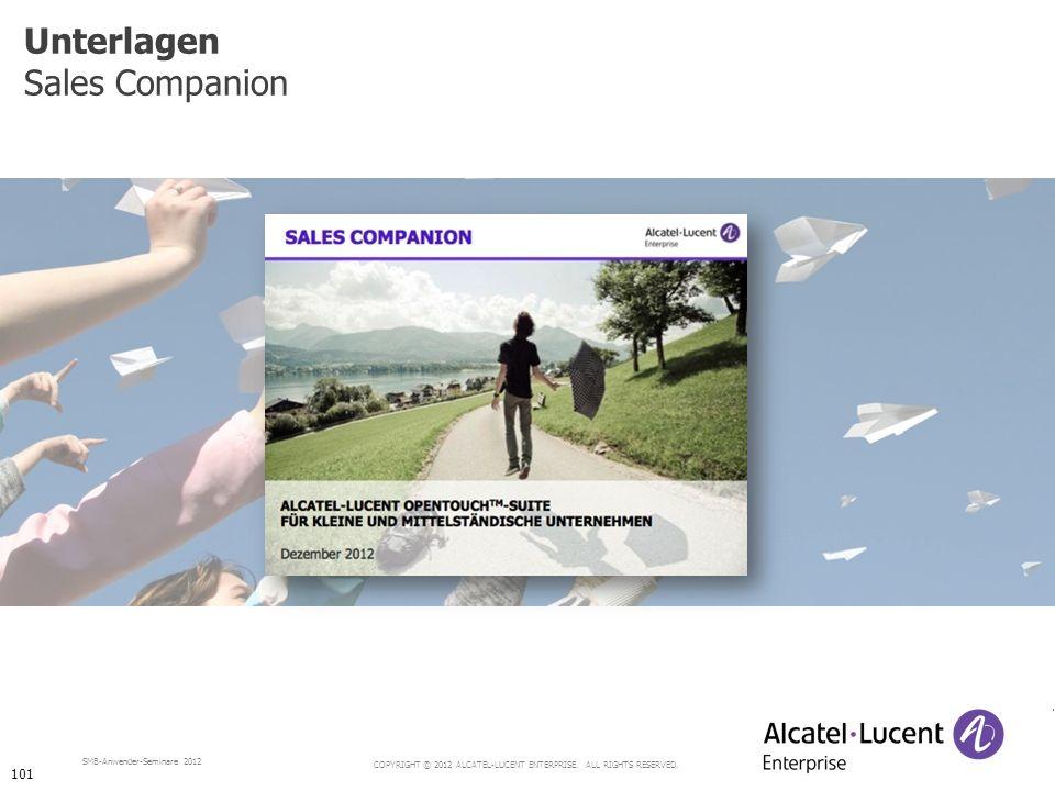 COPYRIGHT © 2012 ALCATEL-LUCENT ENTERPRISE. ALL RIGHTS RESERVED. SMB-Anwender-Seminare 2012 Unterlagen Sales Companion 101