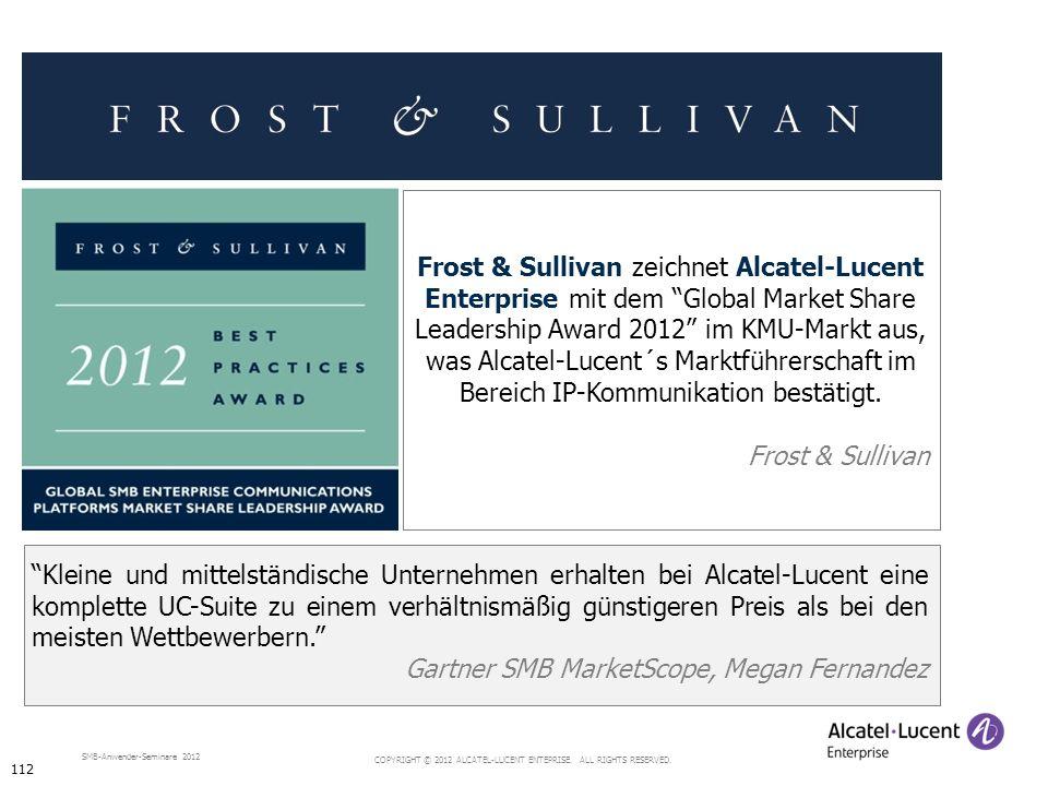 COPYRIGHT © 2012 ALCATEL-LUCENT ENTEPRISE. ALL RIGHTS RESERVED. SMB-Anwender-Seminare 2012 Kleine und mittelständische Unternehmen erhalten bei Alcate