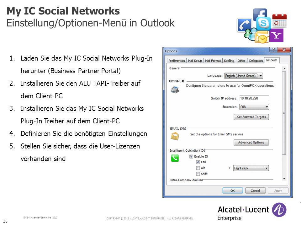COPYRIGHT © 2012 ALCATEL-LUCENT ENTERPRISE. ALL RIGHTS RESERVED. SMB-Anwender-Seminare 2012 1.Laden Sie das My IC Social Networks Plug-In herunter (Bu